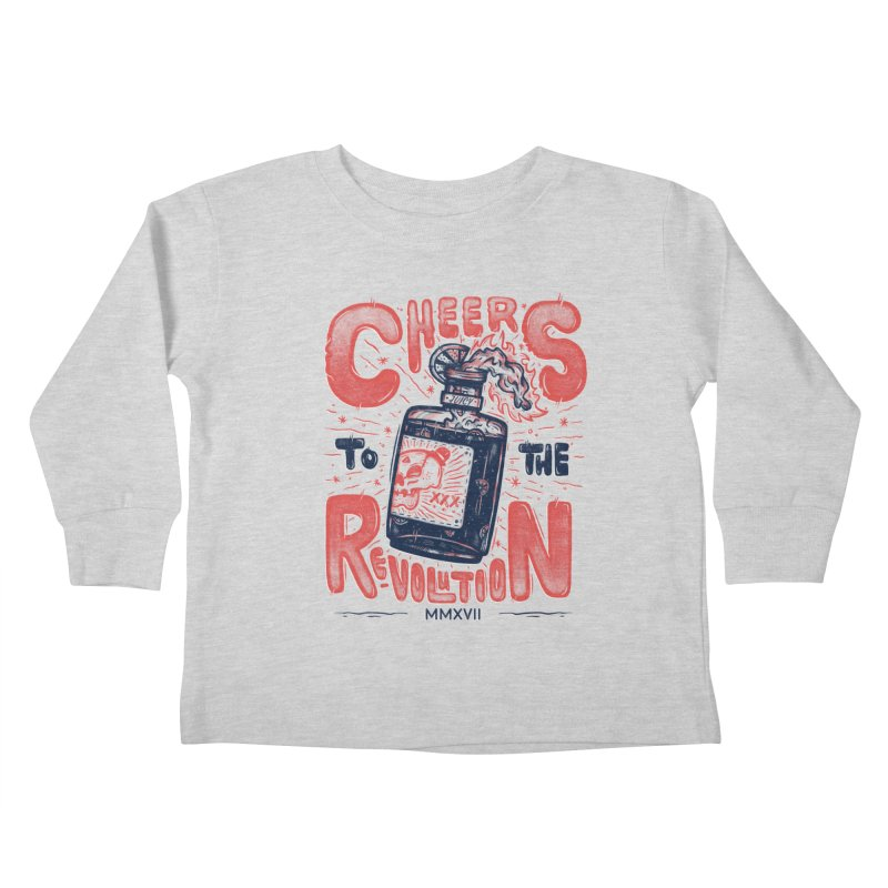Cheers To The Revolution! Kids Toddler Longsleeve T-Shirt by effect14's Artist Shop