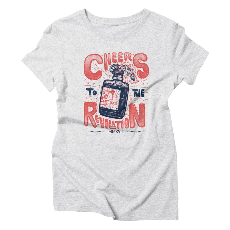 Cheers To The Revolution! Women's Triblend T-Shirt by effect14's Artist Shop
