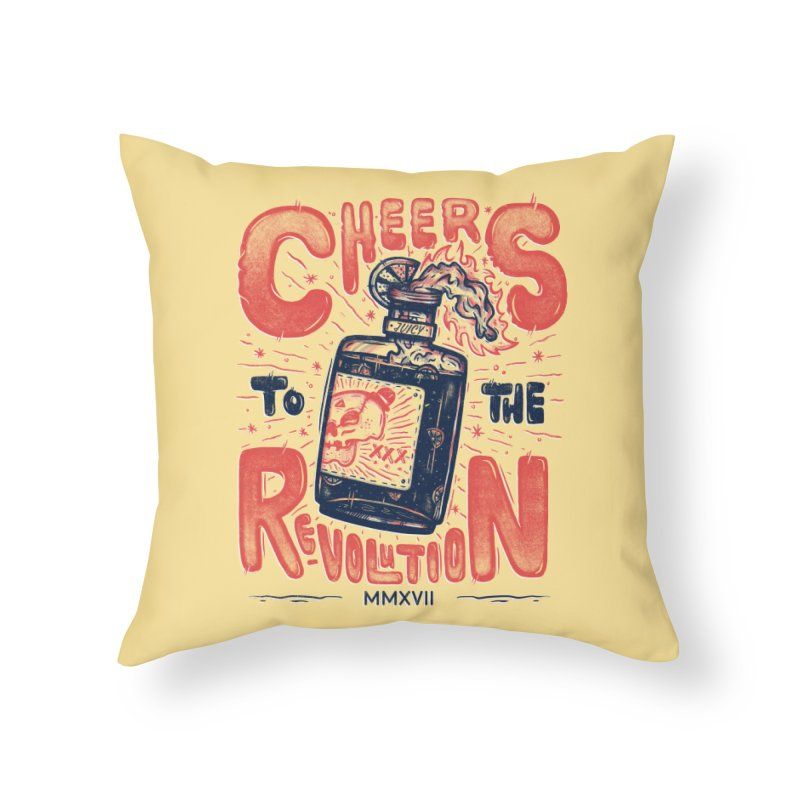 Cheers To The Revolution! Home Throw Pillow by effect14's Artist Shop