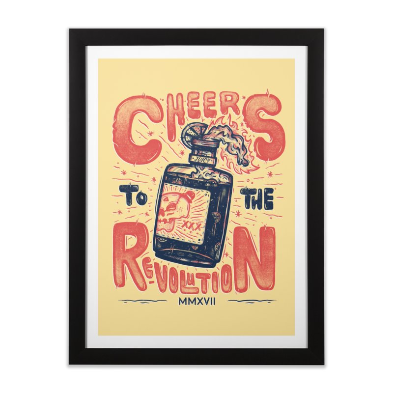 Cheers To The Revolution! Home Framed Fine Art Print by effect14's Artist Shop