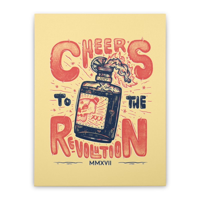 Cheers To The Revolution! Home Stretched Canvas by effect14's Artist Shop