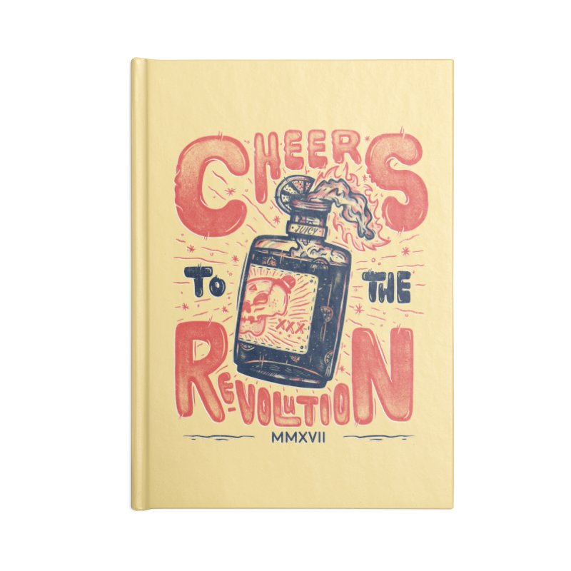 Cheers To The Revolution! Accessories Notebook by effect14's Artist Shop