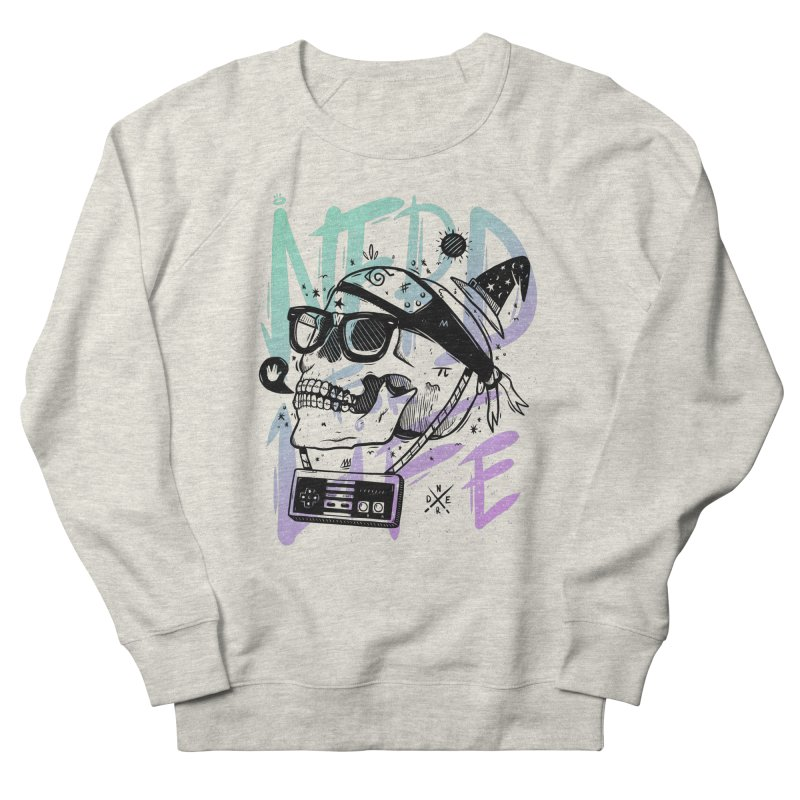 Nerd For Life Women's Sweatshirt by effect14's Artist Shop