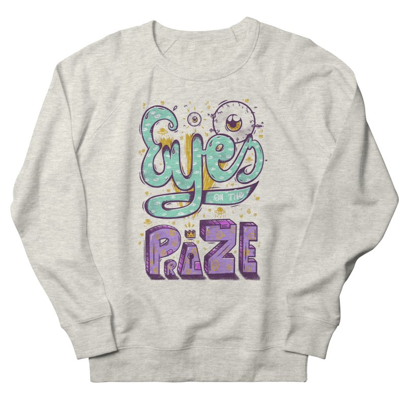 Eyes On The Prize Women's Sweatshirt by effect14's Artist Shop
