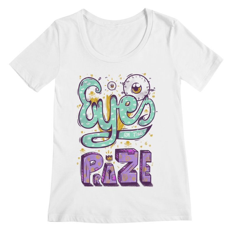 Eyes On The Prize Women's Scoopneck by effect14's Artist Shop