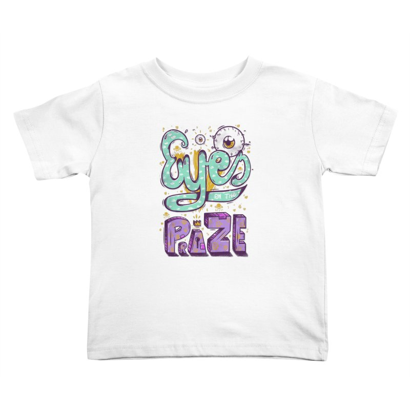 Eyes On The Prize Kids Toddler T-Shirt by effect14's Artist Shop