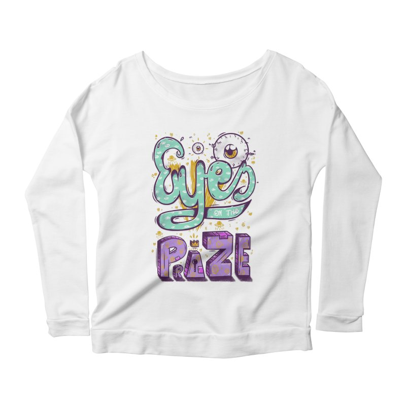 Eyes On The Prize Women's Longsleeve Scoopneck  by effect14's Artist Shop