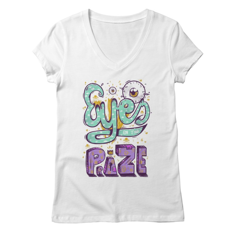 Eyes On The Prize Women's V-Neck by effect14's Artist Shop