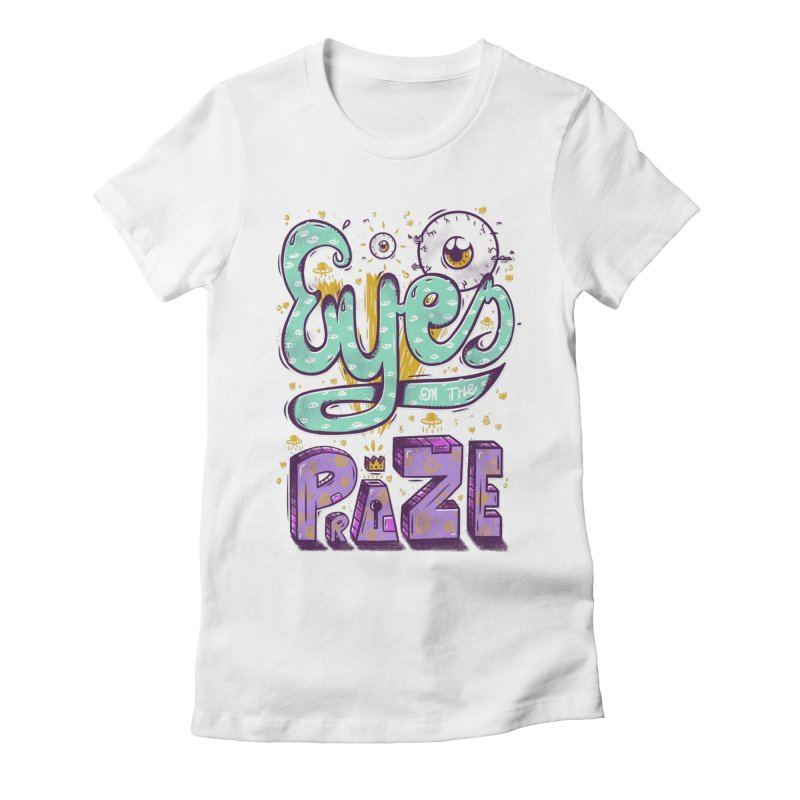 Eyes On The Prize Women's Fitted T-Shirt by effect14's Artist Shop