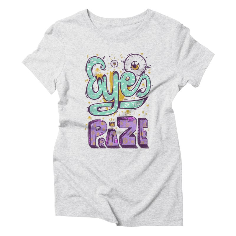 Eyes On The Prize in Women's Triblend T-Shirt Heather White by effect14's Artist Shop