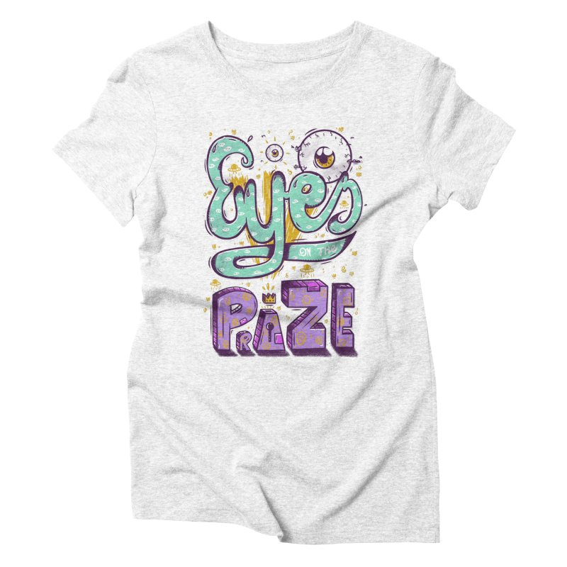 Eyes On The Prize Women's Triblend T-shirt by effect14's Artist Shop