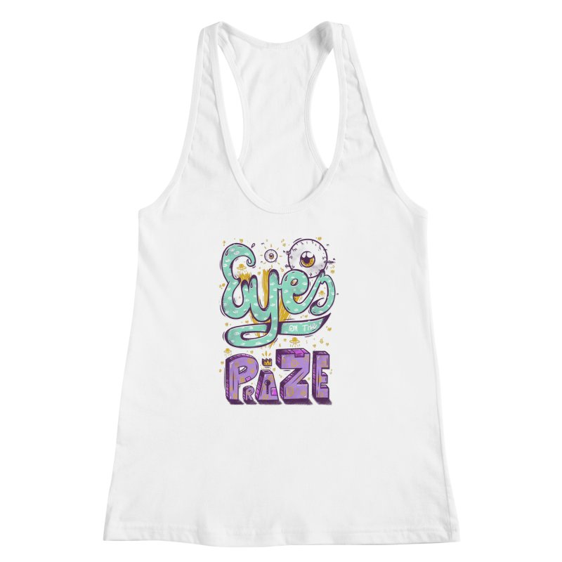 Eyes On The Prize Women's Racerback Tank by effect14's Artist Shop