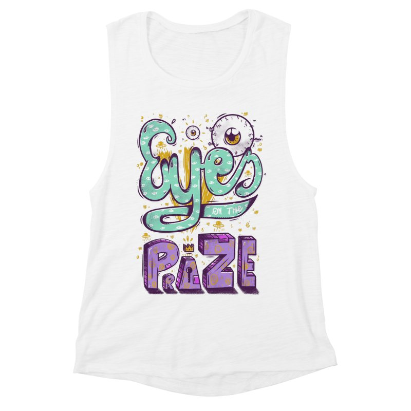 Eyes On The Prize Women's Muscle Tank by effect14's Artist Shop