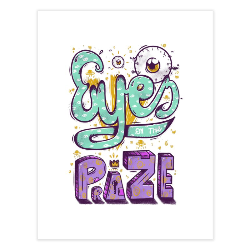 Eyes On The Prize Home Fine Art Print by effect14's Artist Shop