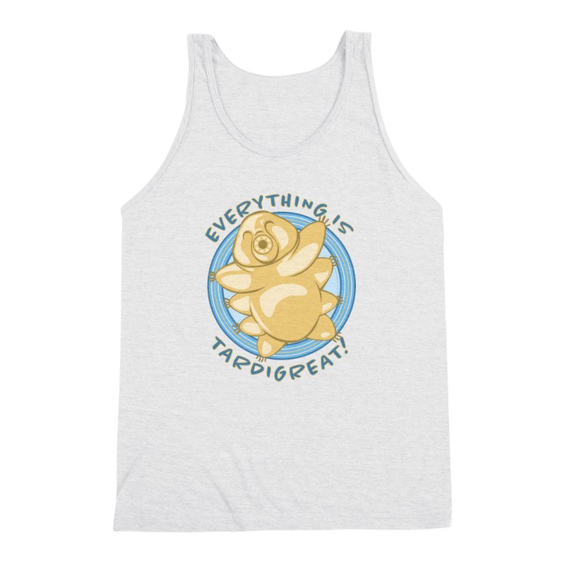 Everything is Tardigreat! Men's Triblend Tank by EG Creative