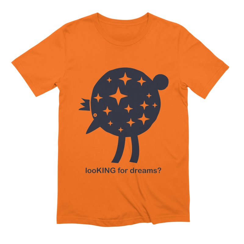looKING for dreams? Men's Extra Soft T-Shirt by EHELPENT