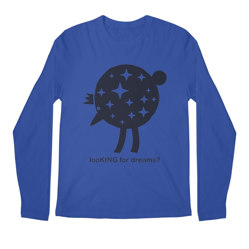 looKING for dreams? Men's Regular Longsleeve T-Shirt by EHELPENT