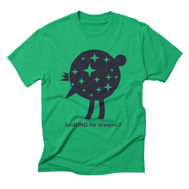 looKING for dreams? Men's Triblend T-Shirt by EHELPENT