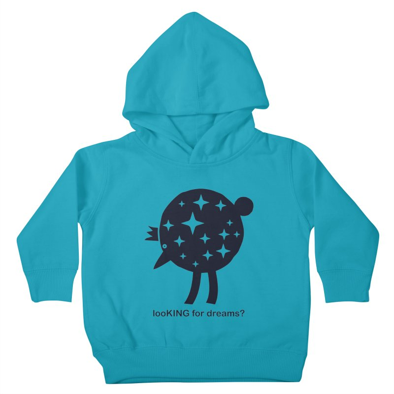 looKING for dreams? Kids Toddler Pullover Hoody by EHELPENT