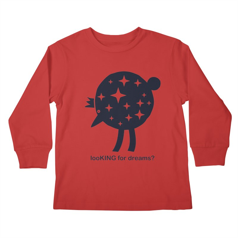 looKING for dreams? Kids Longsleeve T-Shirt by EHELPENT