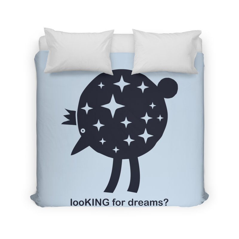 looKING for dreams? Home Duvet by EHELPENT