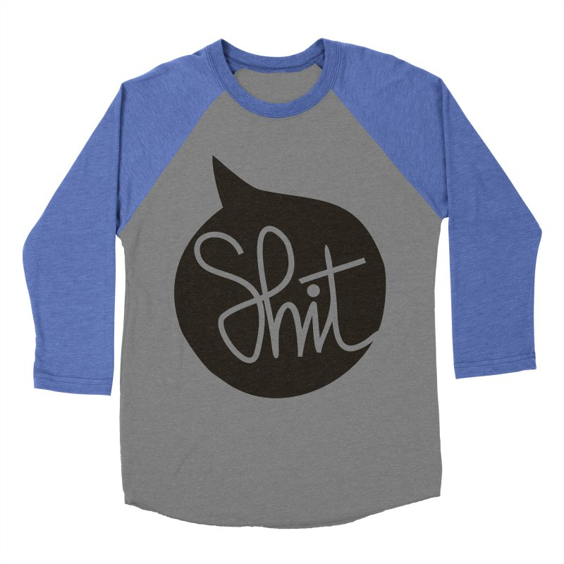 SHIT HAPPENS Women's Baseball Triblend Longsleeve T-Shirt by EHELPENT