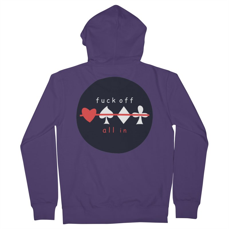 FUCK OFF ALL IN Women's French Terry Zip-Up Hoody by EHELPENT