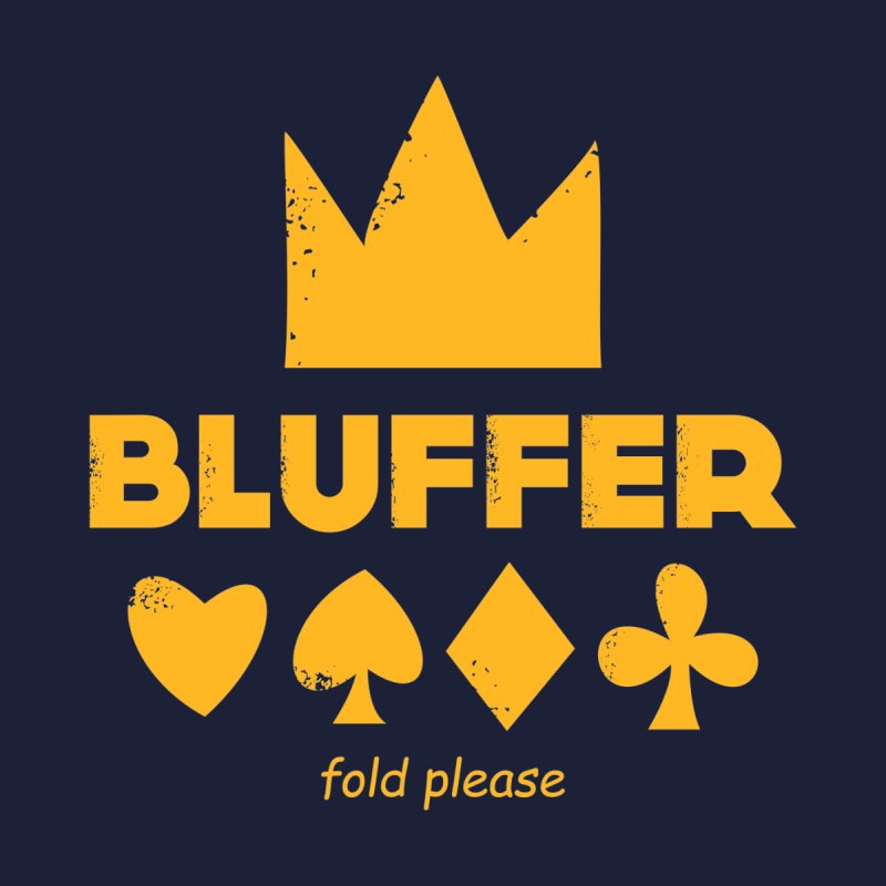 BLUFFER by EHELPENT