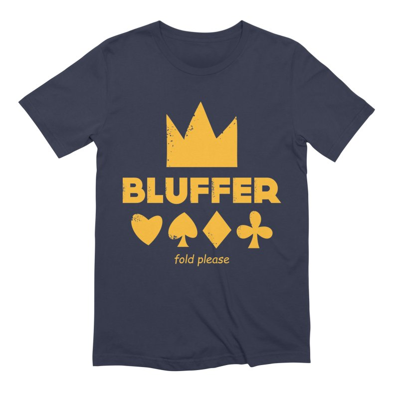 BLUFFER Men's Extra Soft T-Shirt by EHELPENT