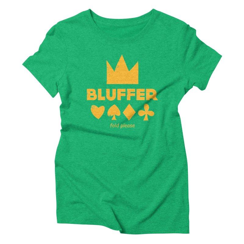 BLUFFER Women's Triblend T-Shirt by EHELPENT