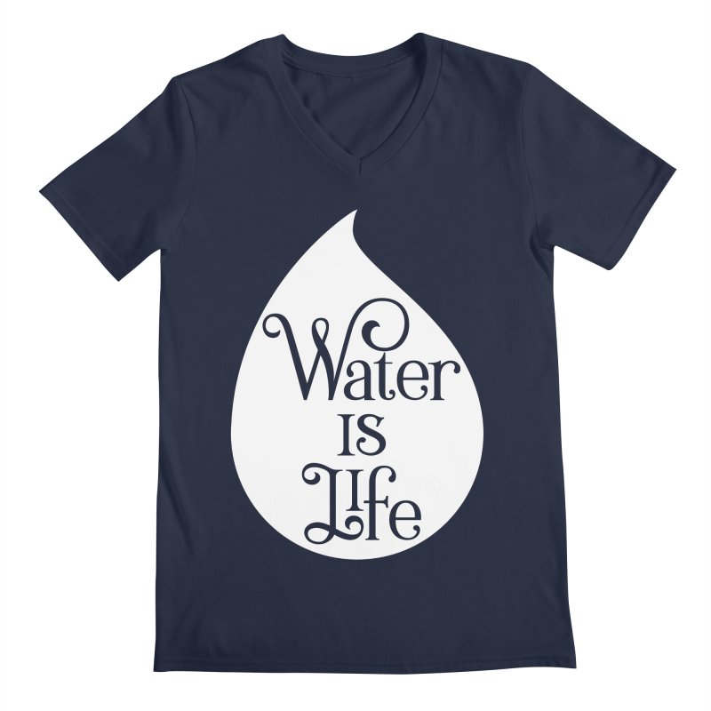 Water Is Life Men's Regular V-Neck by elainemichele's Artist Shop