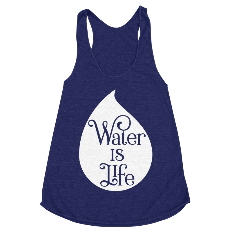 Water Is Life Women's Racerback Triblend Tank by elainemichele's Artist Shop