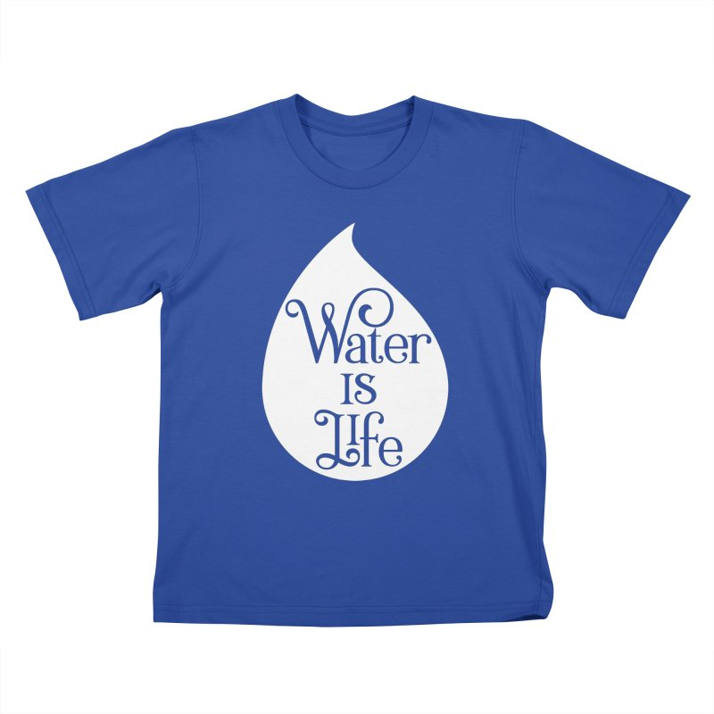 Water Is Life Kids T-Shirt by elainemichele's Artist Shop