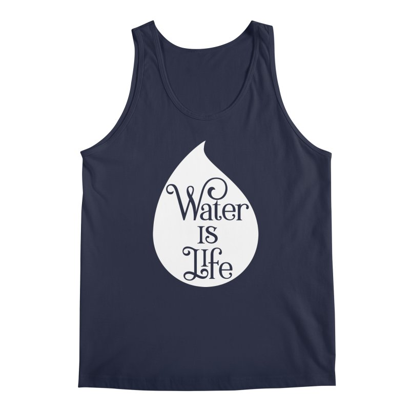 Water Is Life Men's Tank by elainemichele's Artist Shop