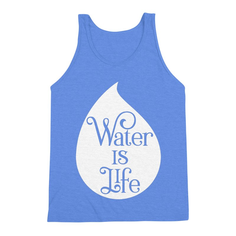 Water Is Life Men's Triblend Tank by elainemichele's Artist Shop