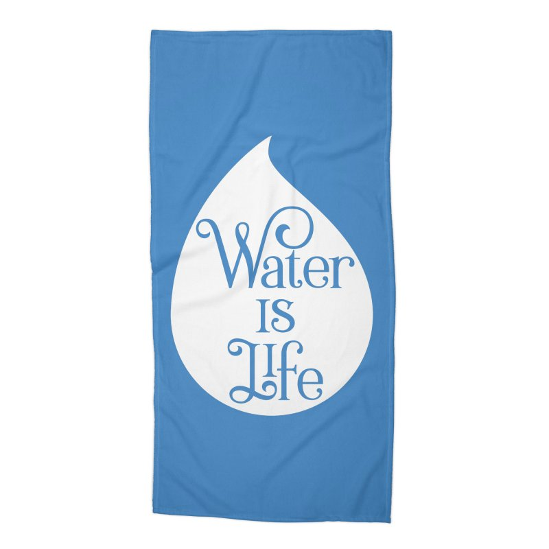Water Is Life Accessories Beach Towel by elainemichele's Artist Shop