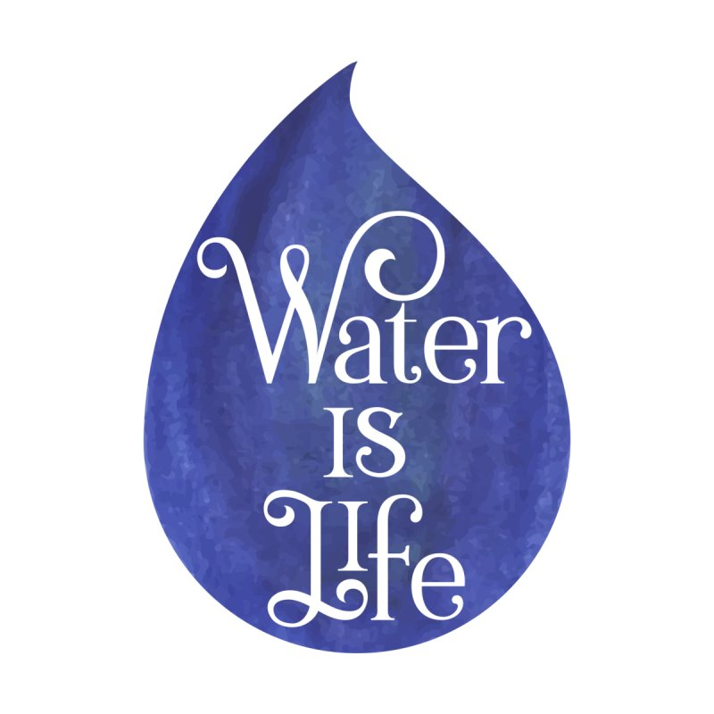 Water is Life Men's T-Shirt by elainemichele's Artist Shop