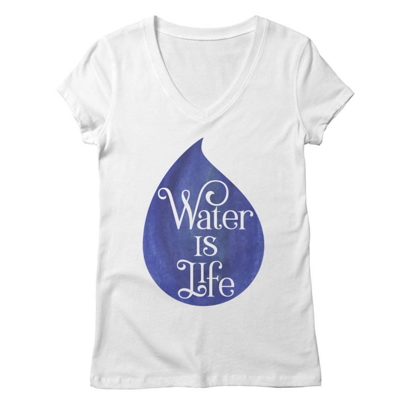 Water is Life Women's V-Neck by elainemichele's Artist Shop