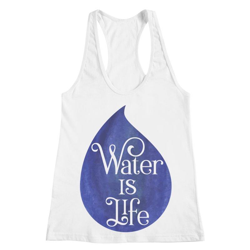 Water is Life Women's Racerback Tank by elainemichele's Artist Shop