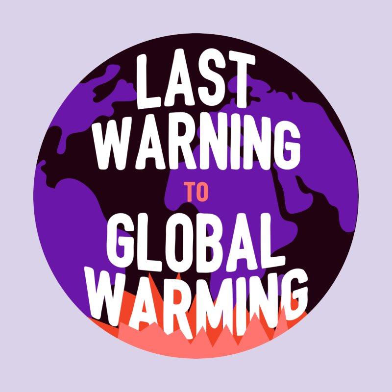 Last Warning To Global Warning Home Fine Art Print by El buen Gio