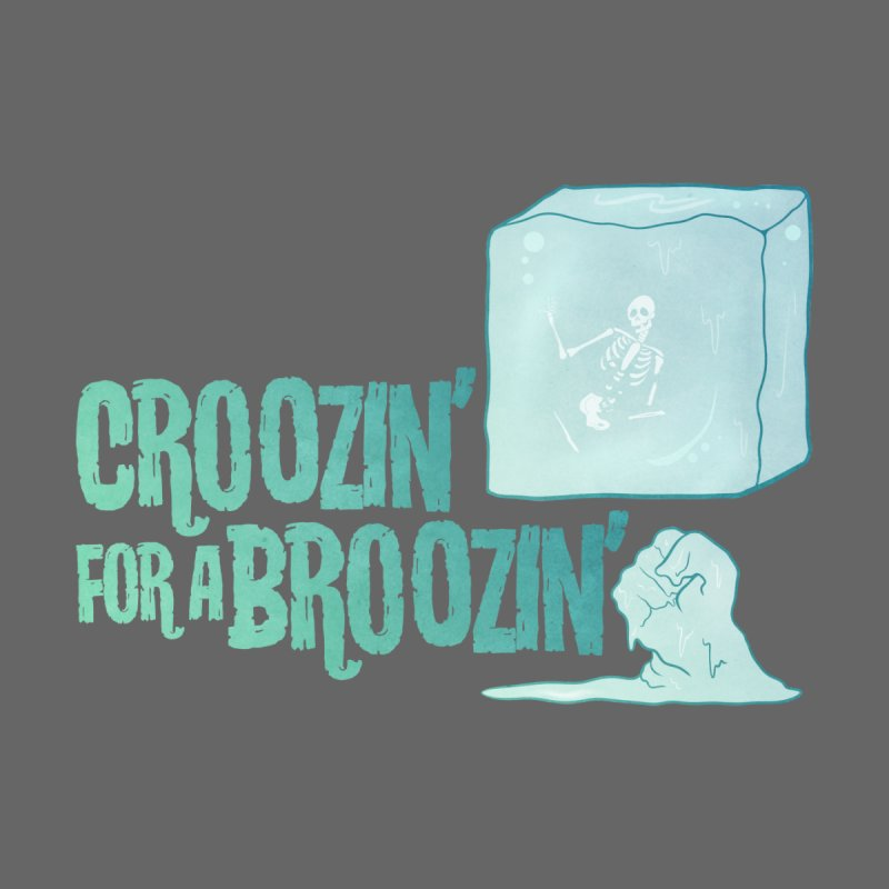 Croozin' for a Broozin' by Eldritch Rach's Artist Shop