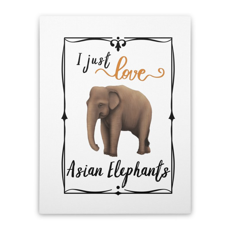 Troy Paulo - I Just Love Asian Elephants Home Stretched Canvas by Trunks & Leaves' Artist Shop
