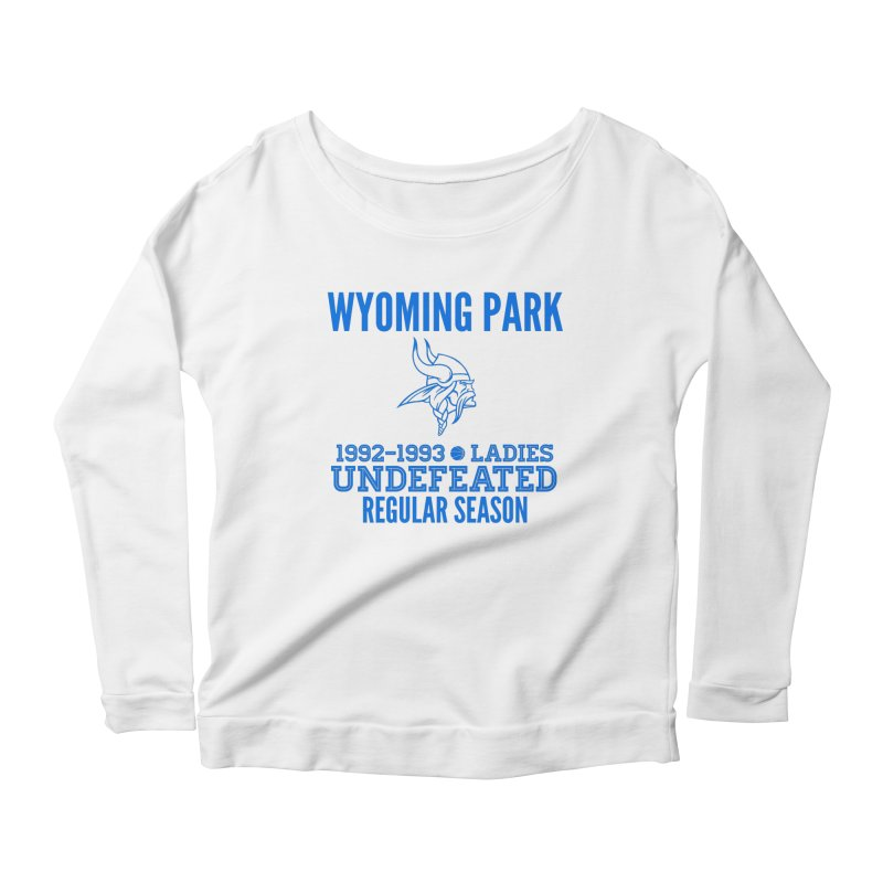 Wyoming Park 92-93 Undefeated Ladies Bball Blue Women's Scoop Neck Longsleeve T-Shirt by Elevation Wyoming
