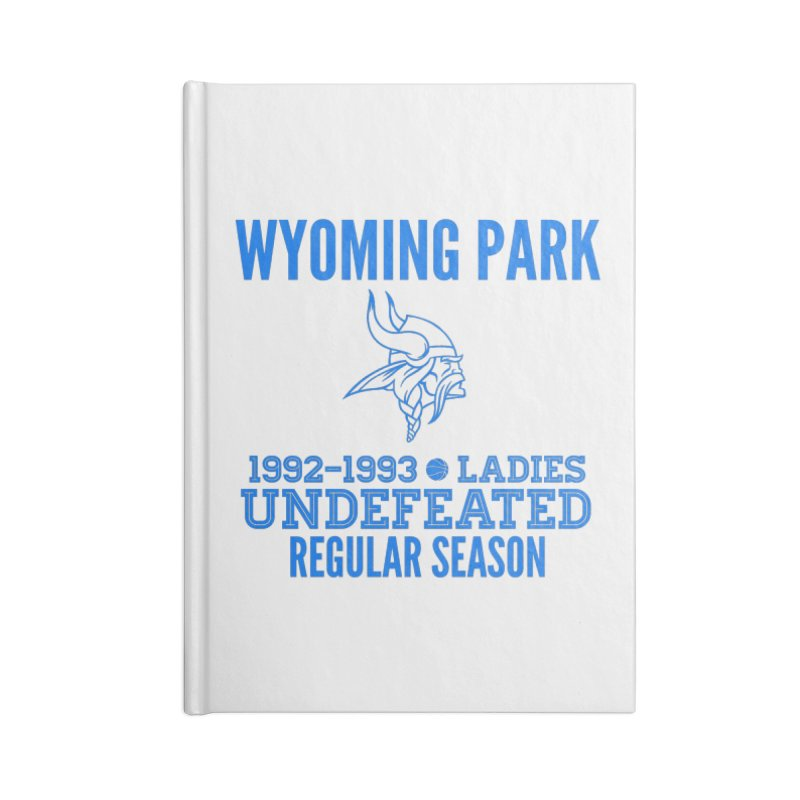 Wyoming Park 92-93 Undefeated Ladies Bball Blue Accessories Blank Journal Notebook by Elevation Wyoming