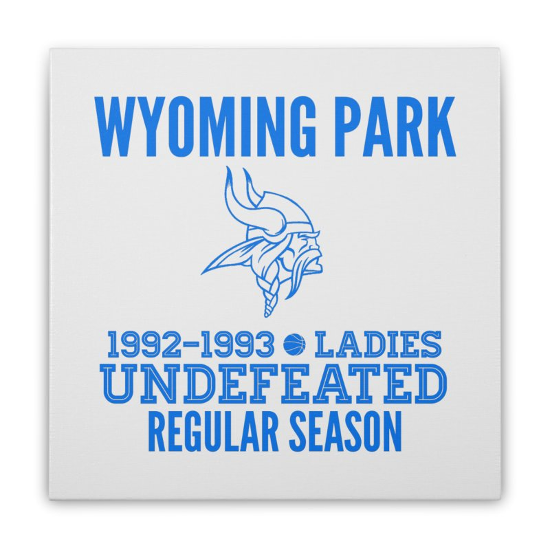 Wyoming Park 92-93 Undefeated Ladies Bball Blue Home Stretched Canvas by Elevation Wyoming