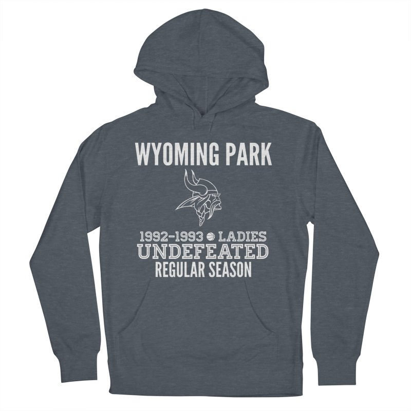 Wyoming Park 92-93 Undefeated Ladies Bball white Women's French Terry Pullover Hoody by Elevation Wyoming
