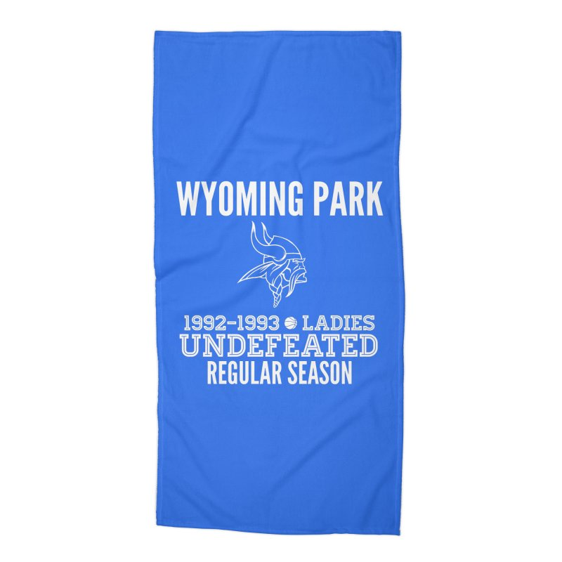 Wyoming Park 92-93 Undefeated Ladies Bball white Accessories Beach Towel by Elevation Wyoming