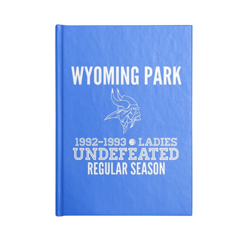 Wyoming Park 92-93 Undefeated Ladies Bball white Accessories Lined Journal Notebook by Elevation Wyoming