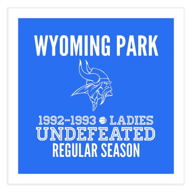 Wyoming Park 92-93 Undefeated Ladies Bball white Home Fine Art Print by Elevation Wyoming