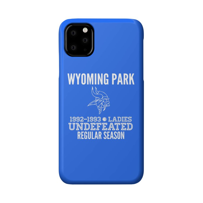 Wyoming Park 92-93 Undefeated Ladies Bball white Accessories Phone Case by Elevation Wyoming